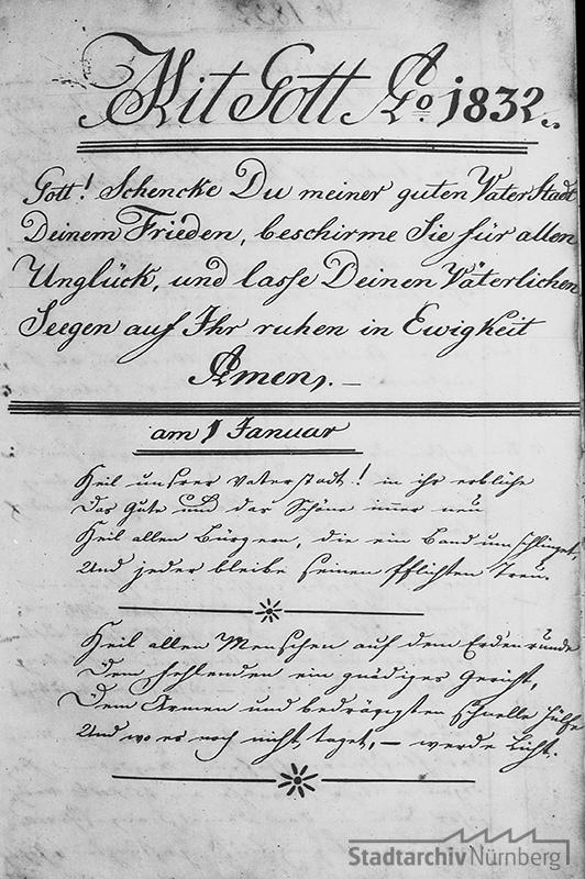 Der Nürnberger Stadtchronist begann die Chronik für das Jahr 1832 mit Segenssprüchen. Quelle Stadtarchiv Nürnberg