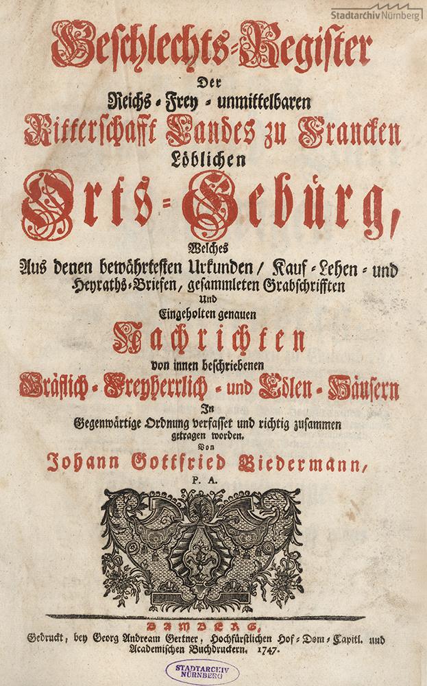 Geschlechts-Register Der Reichs-Frey unmittelbaren Ritterschaft Landes zu Francken, Löblichen Orts Gebürg