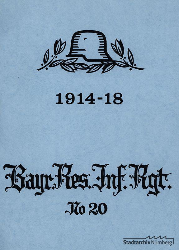 Bericht über die Teilnahme des 20. Bayerischen Reserve Infanterie Regiments am Ersten Weltkrieg, geschrieben 1925/26, überarbeitet und Ludwig Ritter von Rudolph übergeben am 30. Oktober 1964