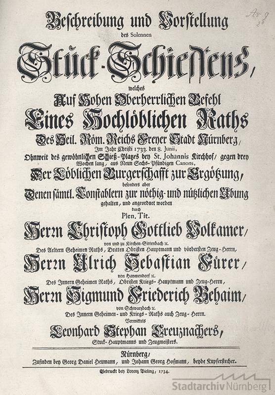 Titelblatt des 1734 von den Kupferstechern Georg Daniel Heumann und Johann Georg Hofmann verlegten Buchs über das letzte große Stückschießen in der Reichsstadt im Jahre 1733. Stadtarchiv Nürnberg Av-Bibl. 9.2, Titelblatt.