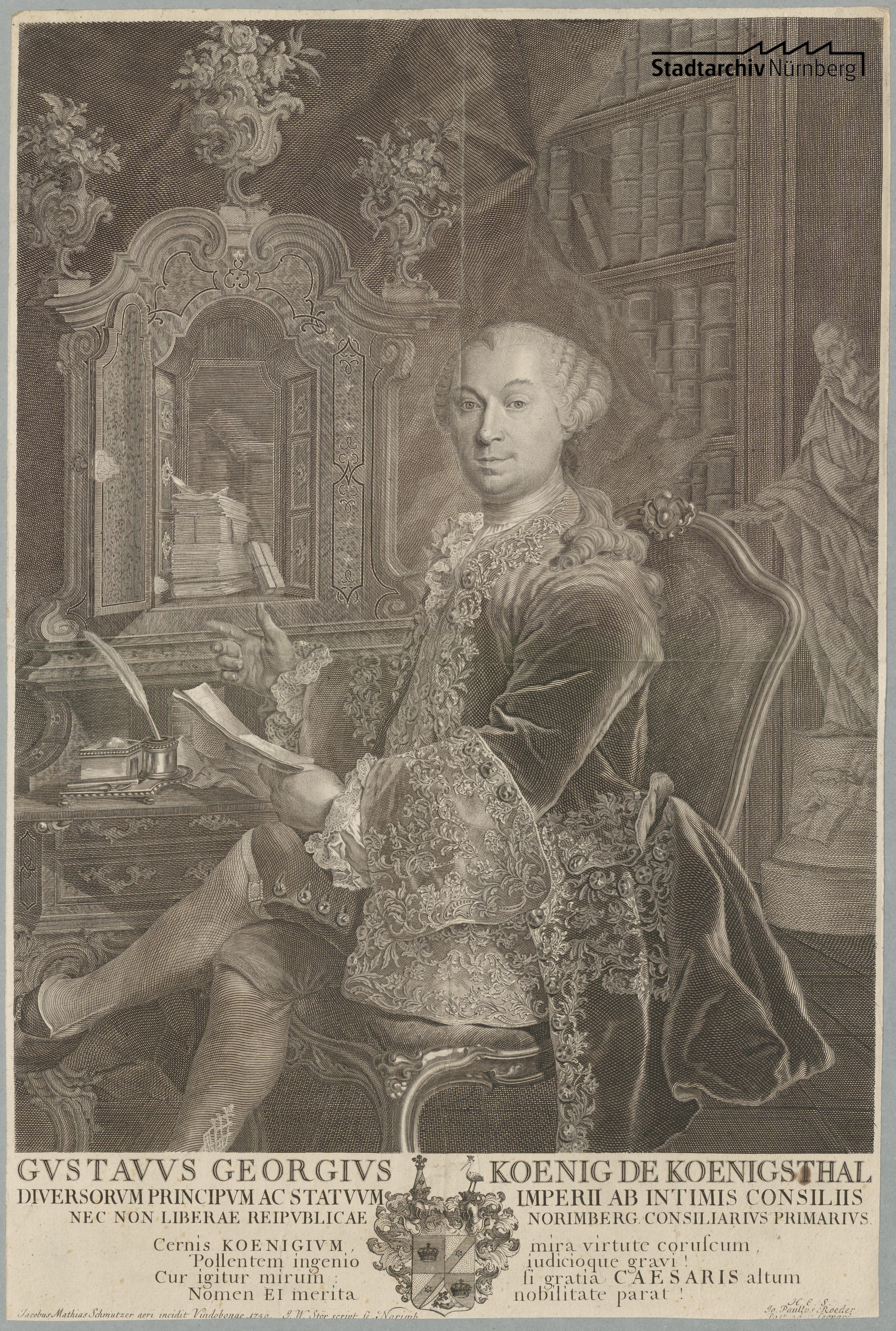 Gustav Georg König von Königsthal, Geheimrat verschiedener Stände des Reichs, vorderster Ratskonsulent in Nürnberg. Kupferstich von Jacob Matthias Schmutzer 1759 (Stadtarchiv Nürnberg E 17/II Nr. 3503).