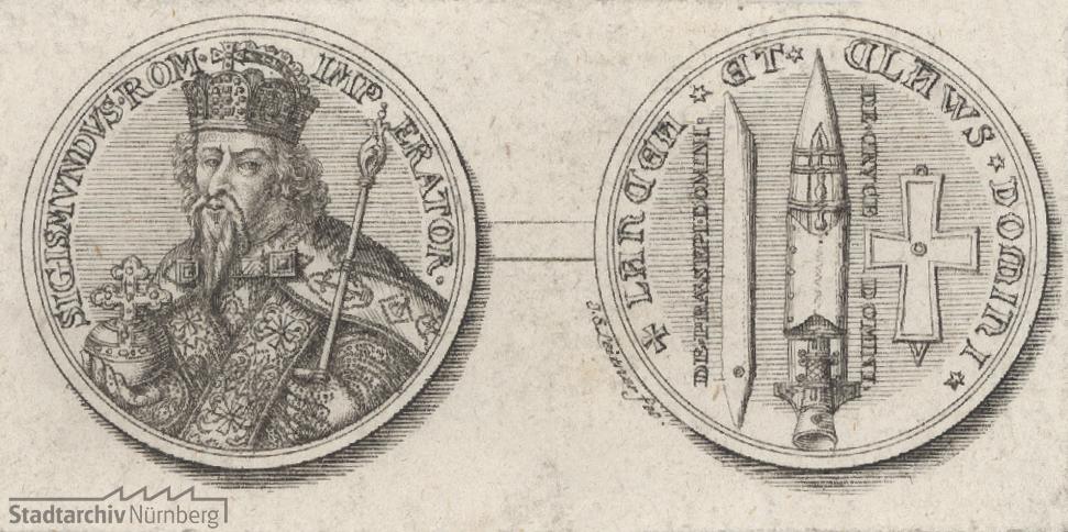 Kaiser Sigismund: Abbildung einer Medaille: Avers: Kaiser Sigismund im Kaiserornat, Revers: die heilige Lanze, der heilige Nagel etc.