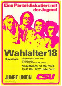 Einladung zu einer Diskussionsveranstaltung der CSU, die sich auch für die Herabsetzung des Wahlalters auf 18 Jahre einsetzte. Plakat, 1970. Stadtarchiv Nürnberg