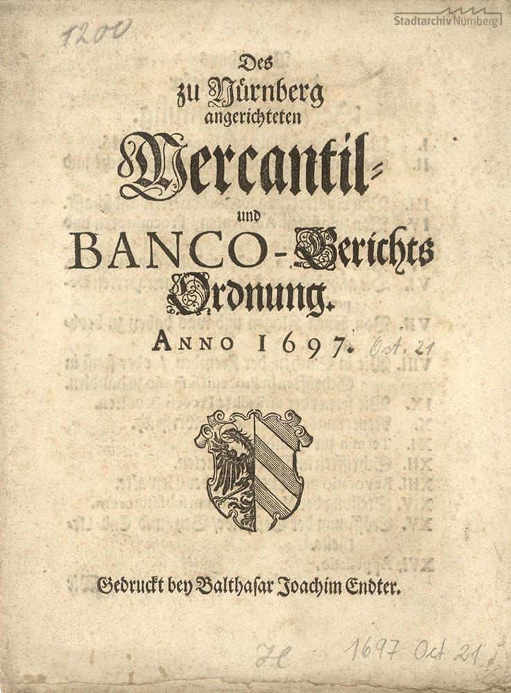 Gedrucktes Mandat der Ordnung des Nürnberger Mercantil- und Bancogerichts vom 21. Oktober 1697, Deckblatt